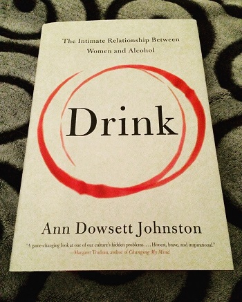 Drink - A book by Ann Dowsett Johnston about women and alcohol.